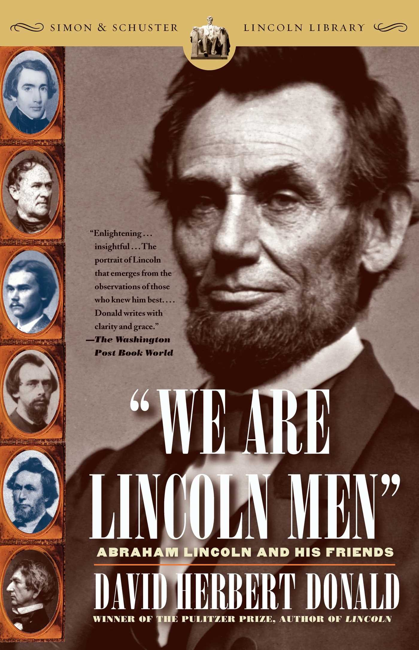 Read Online We Are Lincoln Men: Abraham Lincoln and His Friends PDF