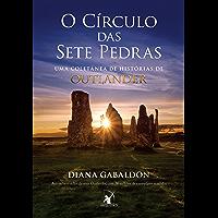 O círculo das sete pedras: Uma coletânea de histórias de Outlander
