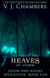 Between the Heaves of Storm (Jason and Azazel Book 5)