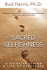 Sacred Selfishness: A Guide to Living a Life of Substance Paperback