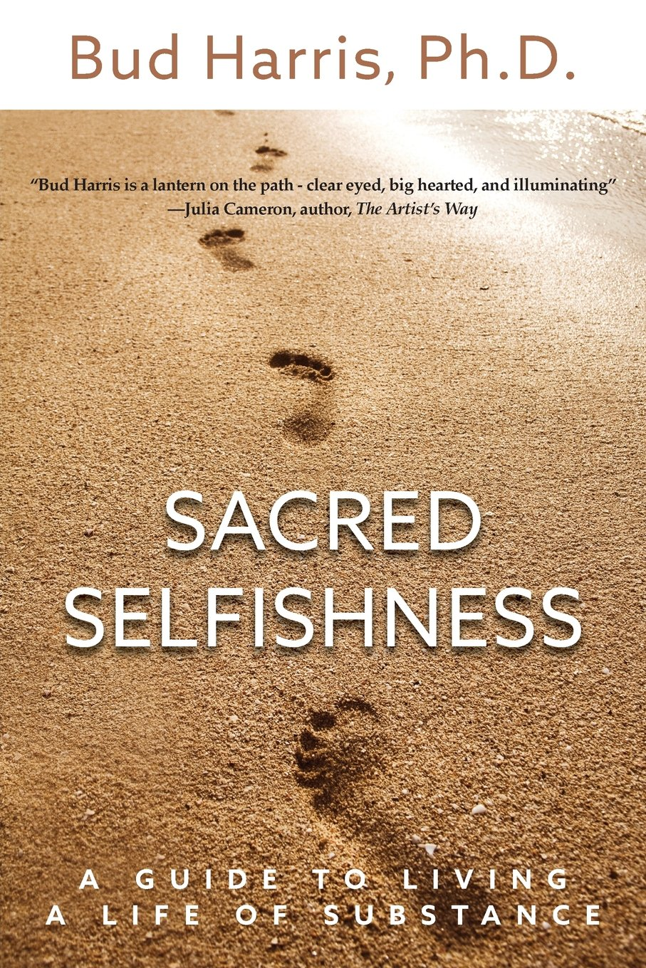 Sacred Selfishness: A Guide to Living a Life of Substance pdf