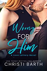 Wrong for Him (Love Lottery Book 3) Kindle Edition