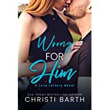 Wrong for Him (Love Lottery Book 3)