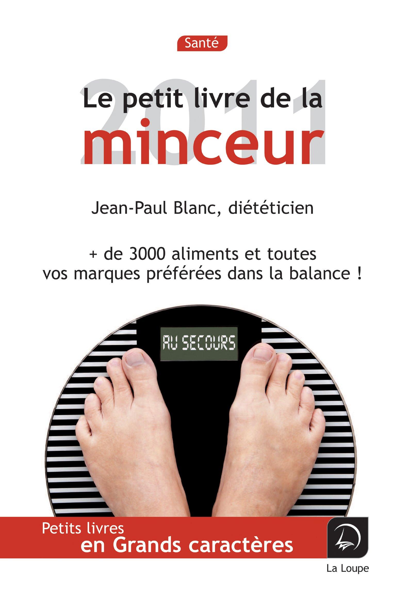 Le petit livre de la minceur (Grands caractères) Poche – Grands caractères, 1 novembre 2011 Jean-Paul Blanc Editions de la Loupe 2848684046 Alimentation