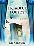 Dreadful Poetry (Clockpunk Wizard Book 5)
