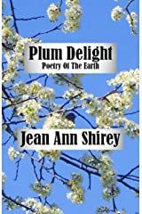 Plum Delight: Poetry Of The Earth Kindle Edition