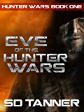 Eve of the Hunter Wars: Hunter Wars Book One