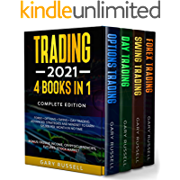 Trading 2021: 4 BOOKS IN 1. FOREX + OPTIONS + SWING + DAY TRADING. Advanced Strategies And Mindset To Earn $15,000 A…