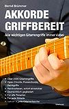 Akkorde griffbereit: Alle wichtigen Gitarrengriffe immer dabei