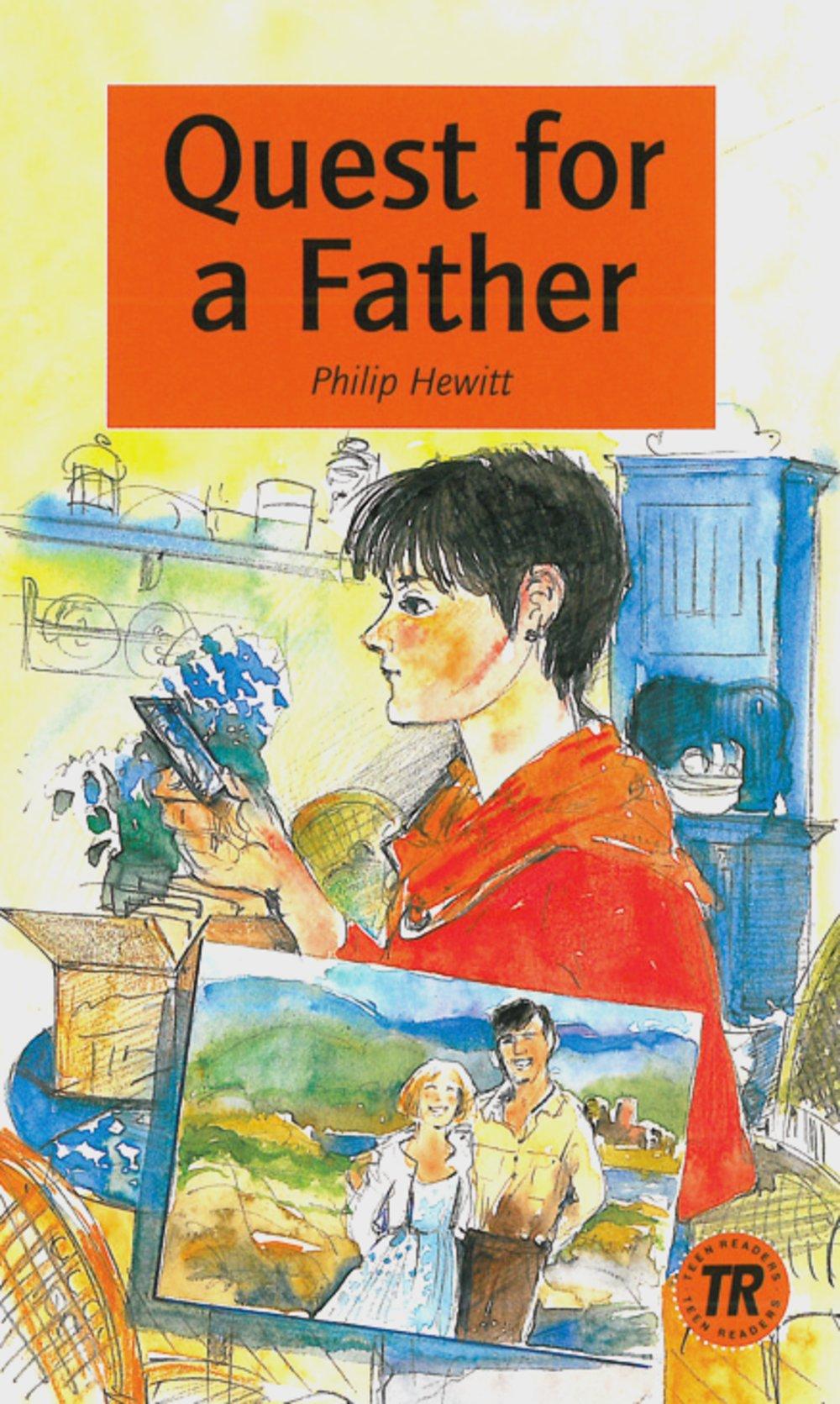 Quest for a Father: Englische Lektüre für das 3. und 4. Lernjahr