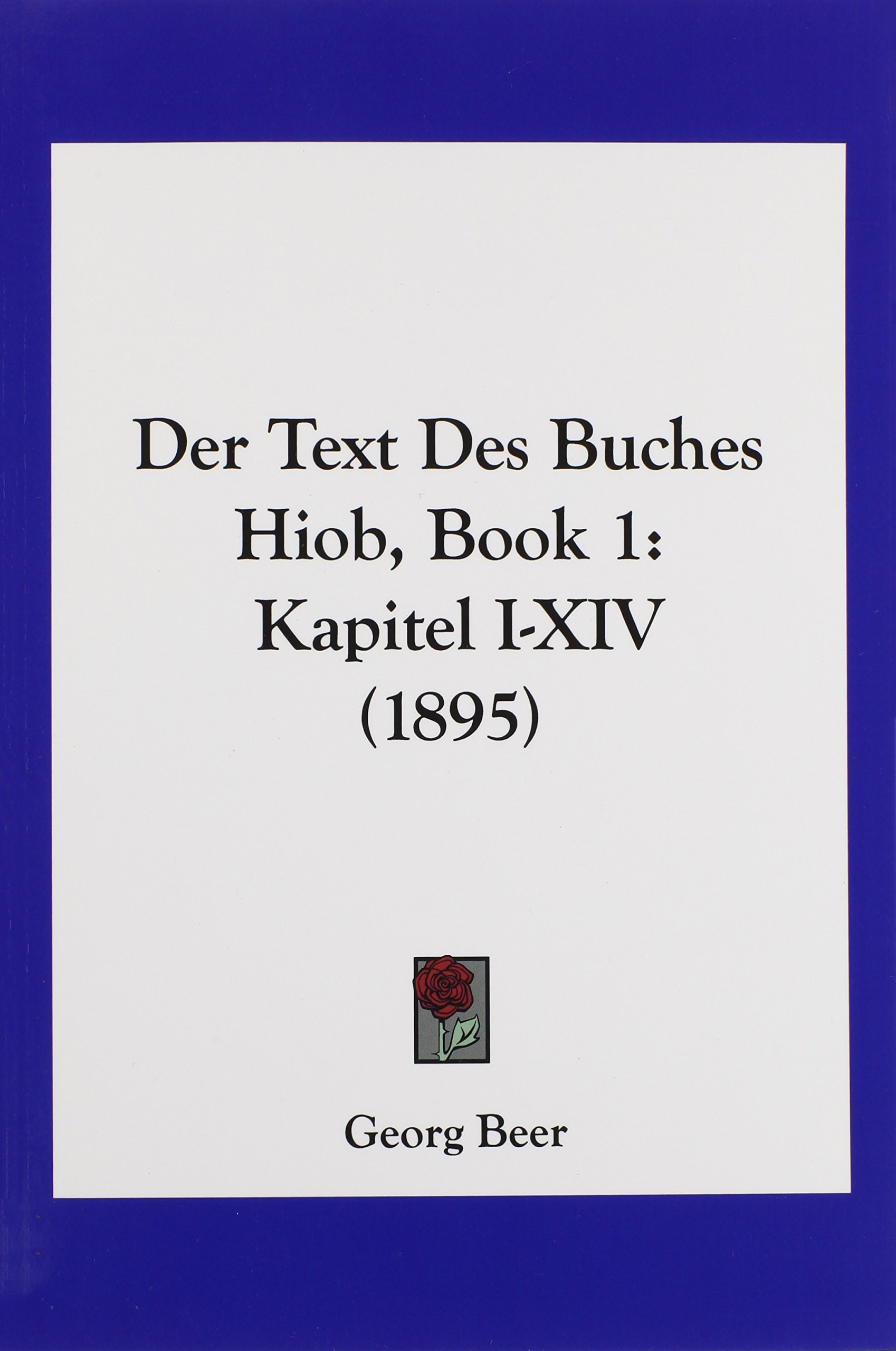 Der Text Des Buches Hiob, Book 1: Kapitel I-XIV (1895) (German Edition) PDF