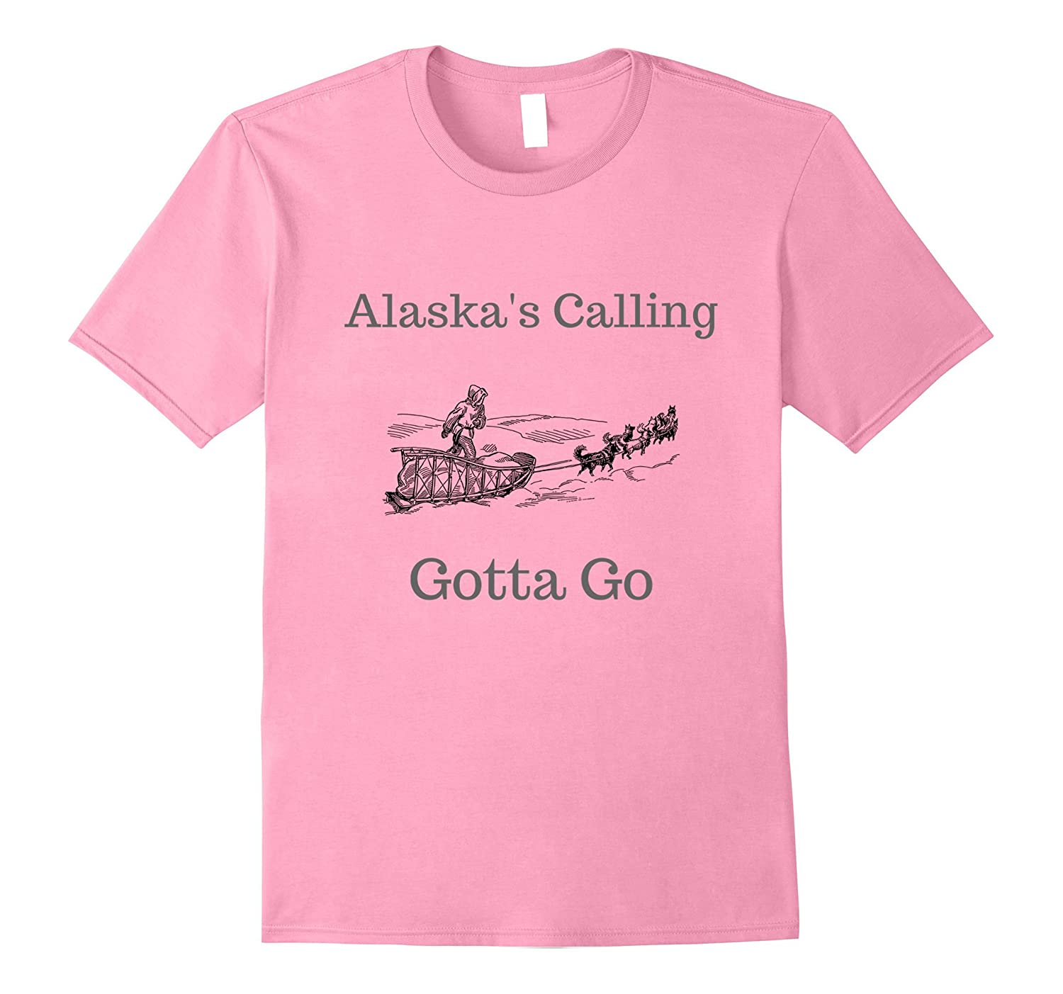 Alaska's Calling Gotta Go Novelty Dog Sled Shirt Apparel-FL