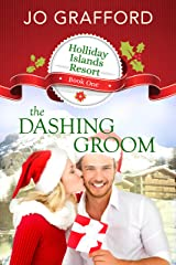 The Dashing Groom (Holliday Islands Resort Book 1) Kindle Edition