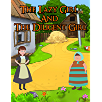 The Lazy Girl And The Diligent Girl : Bedtime Stories to Your Kids | Story in English | Stories for Teenagers: Moral Stories For Kids (English Edition)