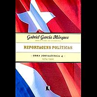 Reportagens políticas - Obra jornalística - vol. 4: 1974-1995