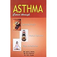 Asthma Cured Through Ayurvedic Cure, Herbal Remedies, Yoga & Meditation: 1