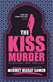 The Kiss Murder: A HOP-CIKI-YAYA Thriller