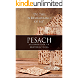 Pesach: A Passover guide for believers in Yeshua