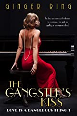 The Gangster's Kiss (Love is a Dangerous Thing Book 1) Kindle Edition