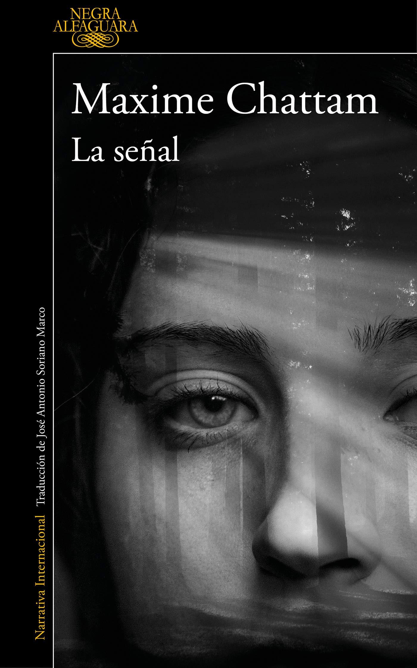 La señal (ALFAGUARA NEGRA): Amazon.es: Maxime Chattam, José Antonio Soriano  Marco;: Libros
