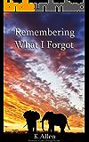 Remembering What I Forgot