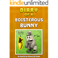 Diary of a Boisterous Bunny [An Unofficial Minecraft Book] (Crafty Tales Book 71)