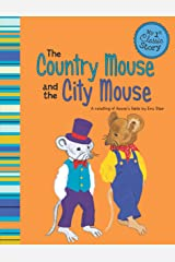 The Country Mouse and the City Mouse (My First Classic Story) Kindle Edition