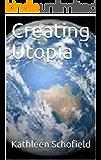 Creating Utopia