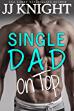 Single Dad on Top: A Baby and Clueless Billionaire Romantic Comedy (English Edition)