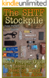 The SHTF Stockpile: Real Prepper Guide On Essentials You Need on Hand to Get Out Alive
