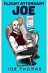 Flight Attendant Joe (Flight Attendant Joe series Book 2) Kindle Edition