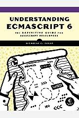 Understanding ECMAScript 6: The Definitive Guide for JavaScript Developers Kindle Edition