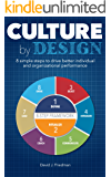 Culture by Design: 8 simple steps to drive better individual and organizational performance