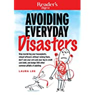 Avoiding Everyday Disasters: Stop Murdering Your Houseplants, reheat leftovers without ruining them, don't owe your arm and leg in credit card debt, and dodge 500 other common pitfalls of adulting