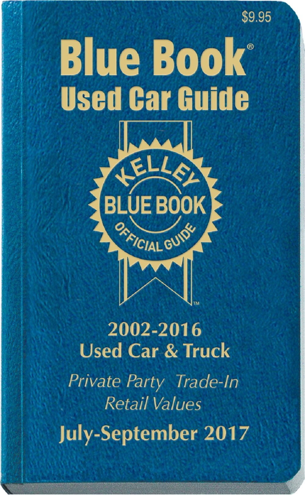 Kelley Blue Book Consumer Guide Used Car Edition: Consumer Edition July -  Sept 2017 (Kelley Blue Book Used Car Guide Consumer Edition): Kelley Blue  Book: ...
