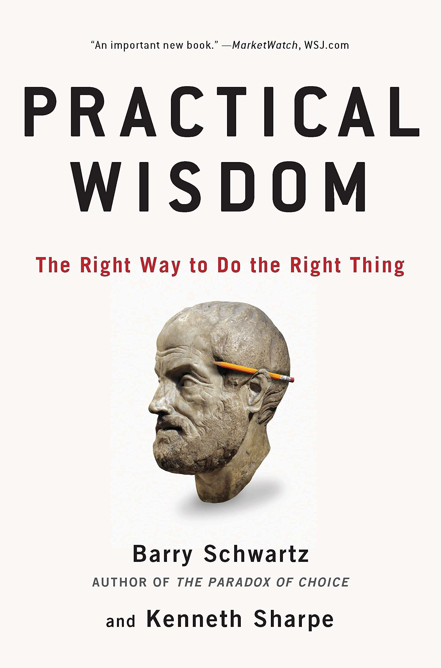 Practical Wisdom: The Right Way to Do the Right Thing pdf epub