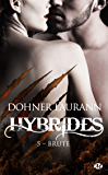 Brute: Hybrides, T5 (French Edition)
