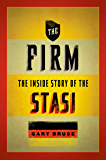The Firm: The Inside Story of the Stasi (Oxford Oral History Series)