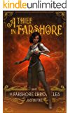 A Thief In Farshore: The Farshore Chronicles, Book 1
