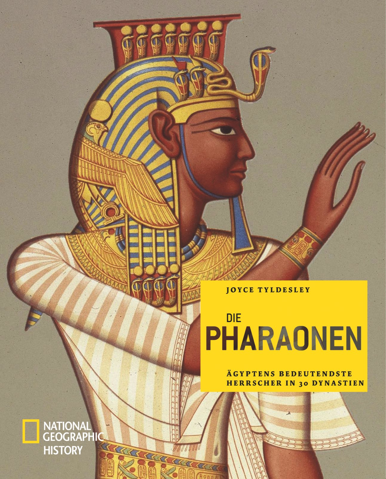 Die Pharaonen: Ägyptens bedeutendste Herrscher in 30 Dynastien