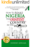 How To Make Nigeria The Greatest Country In The World
