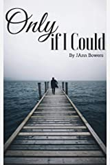 Only If I Could Kindle Edition