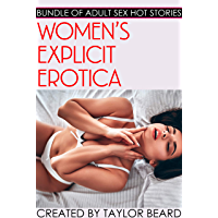 Women's Explicit Erotica - Bundle of Adult Sex Hot Stories (English Edition)