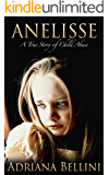 Anelisse: A True Story of Child Abuse