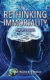 Rethinking Immortality (English Edition)