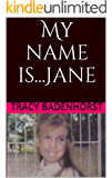 My name is...Jane