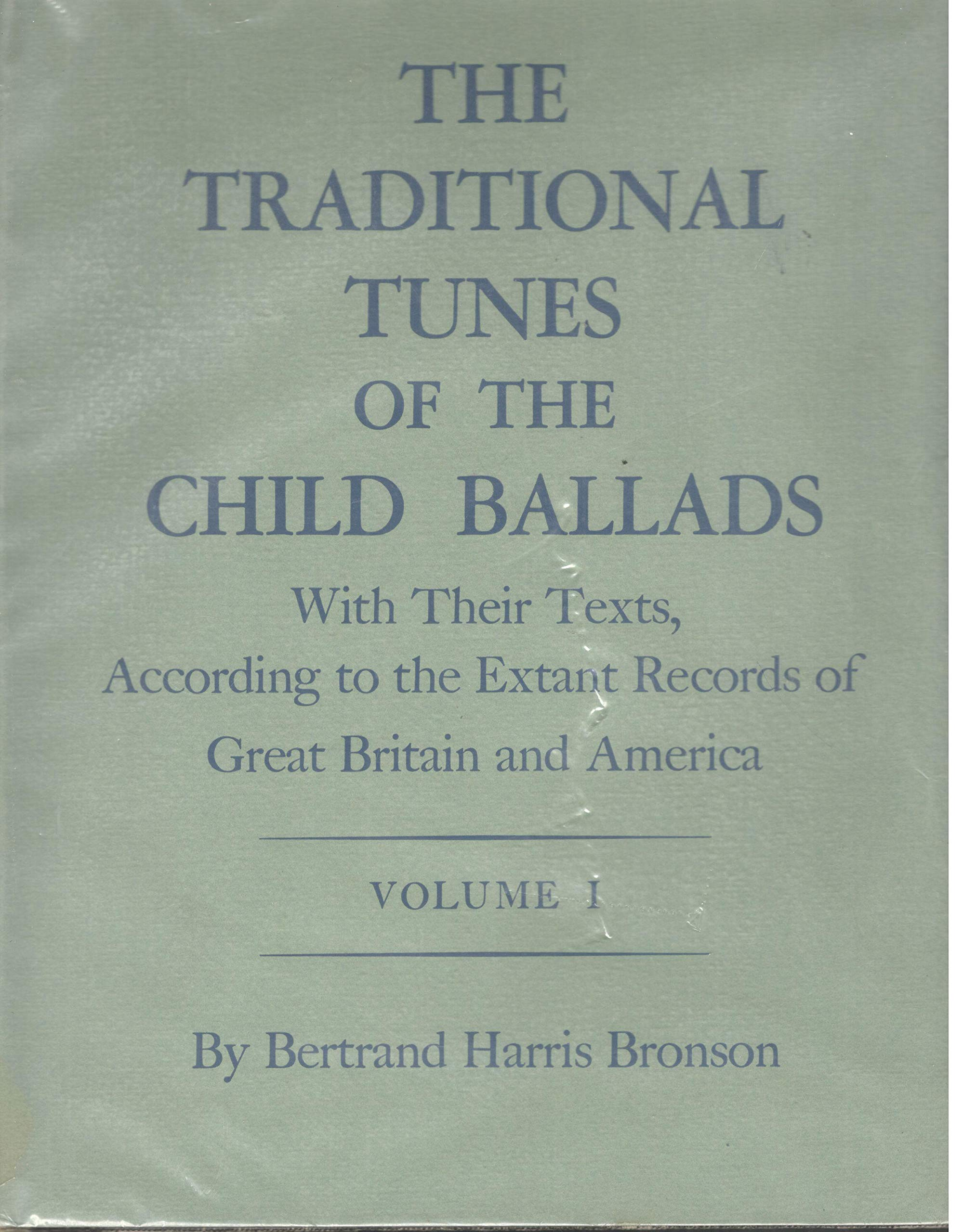 The Traditional Tunes of the Child Ballads, Volume 1 (Princeton Legacy Library, 2404): Bronson, Bertrand Harris: 9780691091044: Amazon.com: Books