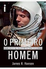 O primeiro homem: A vida de Neil Armstrong (Portuguese Edition) Kindle Edition