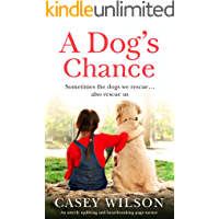 A Dog's Chance: An utterly uplifting and heartbreaking page-turner