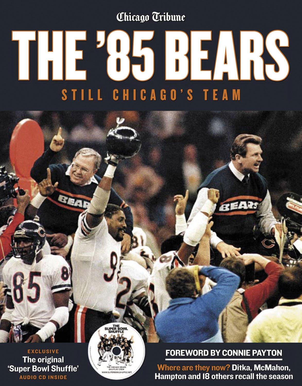 f97fda4d The '85 Bears: Still Chicago's Team: The Chicago Tribune, Connie ...